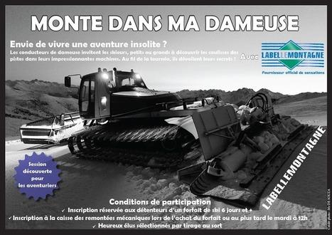 Opération : Monte dans ma dameuse par Labellemontagne   Vacances kid friendly   Scoop.it