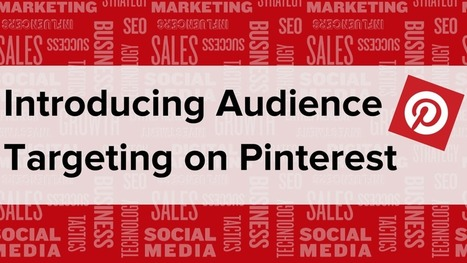 Introducing Audience Targeting on Pinterest | Pinterest tips & more | Scoop.it