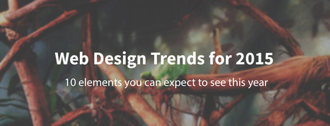10 Web Design Trends You Can Expect to See in 2015 | World of #SEO, #SMM, #ContentMarketing, #DigitalMarketing | Scoop.it