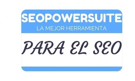 SEO Powersuite, una de las mejores Herramientas que existen para SEO | Diseño web Wordpress y SEO | Scoop.it