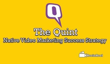 The Quint - Native Video Marketing Success Strategy | Online Media Marketing | Scoop.it