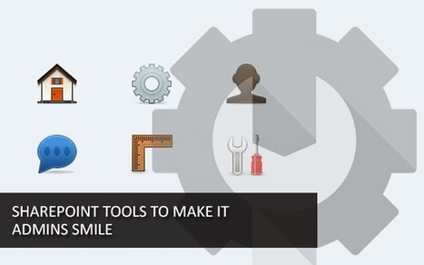 SharePoint Development: 15 free SharePoint tools to make IT admins smile | Javascript Single Page Apps | Scoop.it