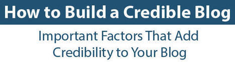 How to Build a Credible Blog [Infographic] - | WEB curation | Scoop.it
