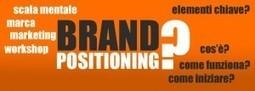 Come funziona il Brand Positioning | Come Creare Interesse Al Telefono | Scoop.it