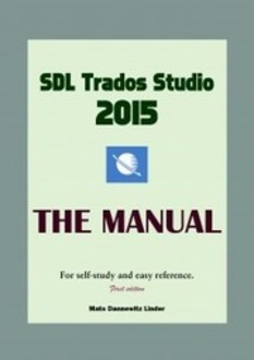 (CAT) (€) - Second edition (2016) of the SDL Trados Studio Manual | Mats Linder | Glossarissimo! | Scoop.it