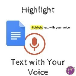 Google Docs: Highlight Text with Your Voice - Teacher Tech | eLearning at eCampus ULg | Scoop.it