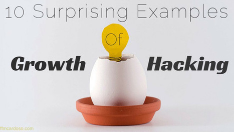 10 Surprising Examples of Growth Hacking | Startup - Growth Hacking | Scoop.it