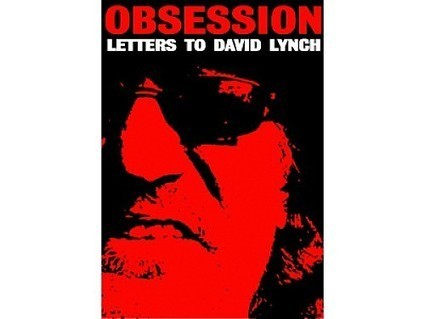 Chez Troma - Obsession : Letters to David Lynch - Lunécile | David Lynch | Scoop.it