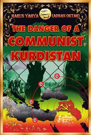 The Danger of a Communist Kurdistan - Harunyahya.com | SCIENCE & FACTS | Scoop.it