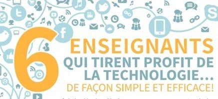 6 enseignants qui tirent profit de la technologie... de façon simple et efficace (extrait gratuit!) | Innovation sociale et TIC | Scoop.it