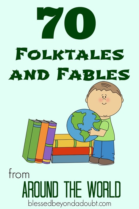 70 Folktales and Fables from Around the World - Blessed Beyond A Doubt | Reading and Writing in primary school | Scoop.it