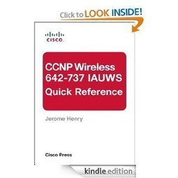 CCNP Wireless (642-737 IAUWS) Quick Reference ~ Introduce Ebooks | CISCO | Scoop.it