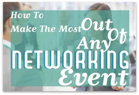 How To Make The Most Out Of Any Networking Event | HER AGENDA | Connect: Activate your network! | Scoop.it