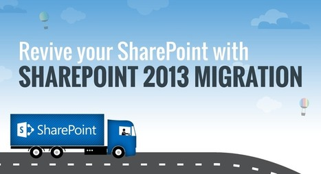 Revive your Sharepoint with Sharepoint 2013 Migration | Technology Enthusiasts | Scoop.it