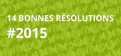 Les 14 bonnes résolutions #2015 de nos #cm ! | Formation Community Manager | Scoop.it