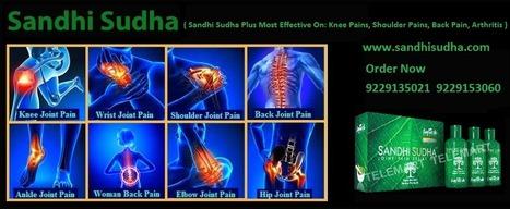 Sandhi Sudha™ | Sandhi Sudha Oil | Call:9229135021 Sandhi Sudha Oil | Sandhi Sudha | Sandhi Sudha India | Original SandhiSudha - Joint Pain Relief Herbal Formula | Scoop.it