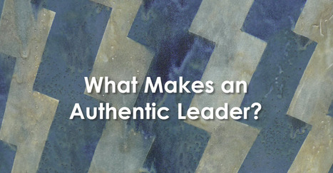What Makes an Authentic Leader? | Communication & Leadership | Scoop.it