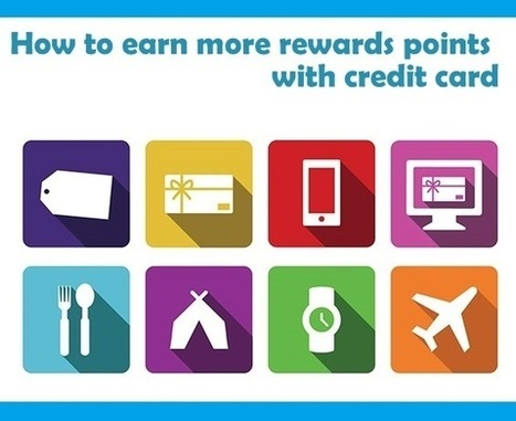 How to Earn More Rewards Points with Credit Cards | Singapore Finance | Scoop.it