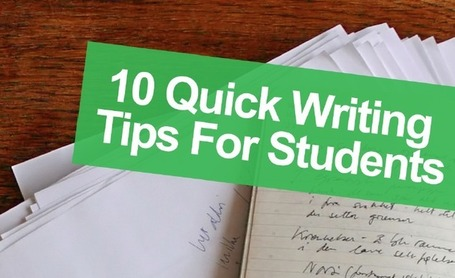 10 Quick Writing Tips For Students - Edudemic | Skolbiblioteket och lärande | Scoop.it