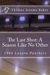 """""""The Last Shot: A Season Like No Other"""" by Thomas Jerome Baker 