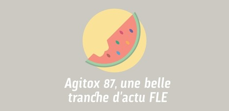 Agitox #87, une belle tranche d'actualité FLE | POURQUOI PAS... EN FRANÇAIS ? | Scoop.it