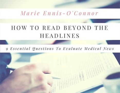 How to Read Beyond the Headline: 9 Essential Questions to Evaluate Medical News | Breast Cancer News | Scoop.it