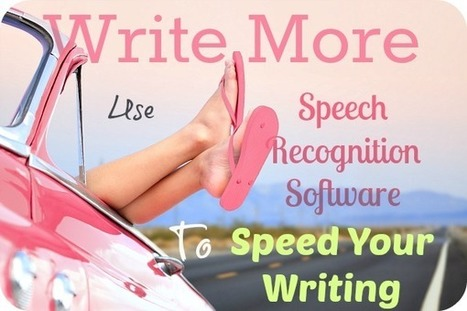 Write More: Use Speech Recognition Software To Speed Your Writing | Digital Literacy in Education and Libraries | Scoop.it