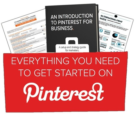 Everything You Need to Know to Get Started With Pinterest for Business | Pinterest | Scoop.it