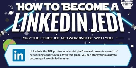 How To Become A LinkedIn Jedi | Techy Stuff | Scoop.it