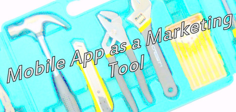 Boost the Sales of your Business Using App as a Marketing Tool | android buzz | Scoop.it