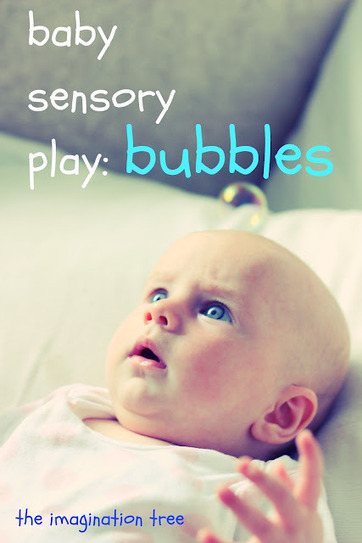 The Imagination Tree: Baby Sensory Play: Bubbles! | Learn through Play - pre-K | Scoop.it