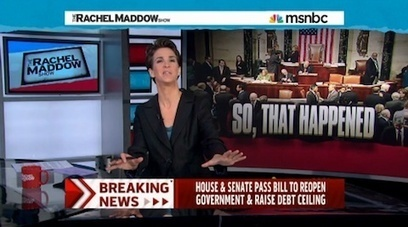 Rachel Maddow Explains How the GOP Got Nothing Out of Their Shutdown: VIDEO | Daily Crew | Scoop.it