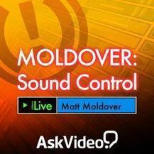 Live 9 301: MOLDOVER: Sound Control Video Tutorial - macProVideo.com | PRO Tutorials - Music Production | Scoop.it
