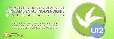Muestra Internacional de Cine Ambiental Independiente en Ushuaia | Asociación Manekenk | Scoop.it