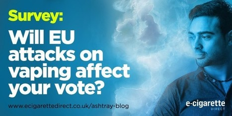 Survey: How will EU attempts on vaping affect your vote? | Electronic Cigarettes | Scoop.it