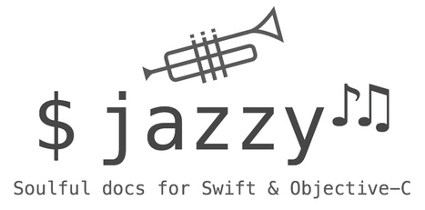 jazzy - Soulful docs for Swift & Objective-C | iOS & OS X Development | Scoop.it