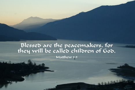 Matthew 5.9 Poster - Blessed are the peacemakers, for they will be called children of God. | Resources for Catholic Faith Education | Scoop.it
