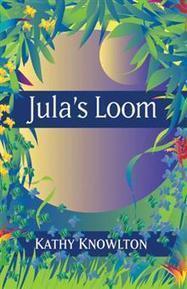 Jula's Loom - Kathy Knowlton : Trafford Book Store   Trafford Publishing Bookstore   Scoop.it