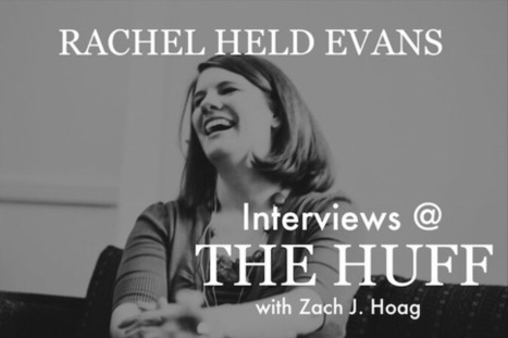 Searching for Sunday and Finding Home: An Interview With Rachel Held Evans - Huffington Post | THINKING PRESBYTERIAN | Scoop.it