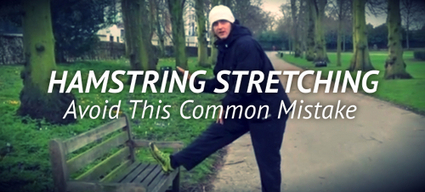 Hamstring Stretch for Runners - Don't Make This Common Mistake | Run Coaching, Ironman and Triathlon Specialists - Kinetic Revolution | Foot for the Brain | Scoop.it