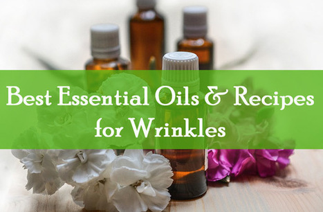 Best Essential Oils & Recipes for Wrinkles on Face   Home Remedies   Scoop.it