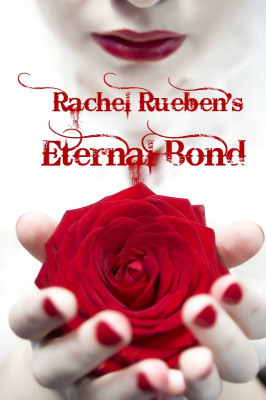 Eternal Bond By Rachel Rueben Chapter 1 - WHo can resist a good vampire tale? | enjoy yourself | Scoop.it