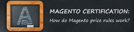Magento Certification: How do Magento price rules work? - Amasty Blog   Magento Extensions   Scoop.it