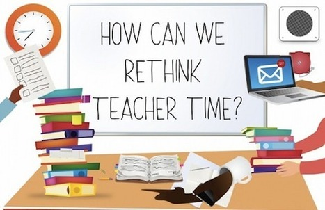 Rethinking Teacher Time to Optimize Professional Learning - Online And Distance Learning | Studying Teaching and Learning | Scoop.it