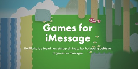 (Social Media) Mojiworks la nouvelle startup créatrice de jeux pour iMessage | A.S.2.0 - 16 | Scoop.it