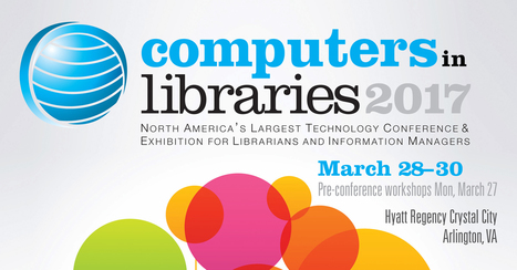 Computers in Libraries 2017 | innovative libraries | Scoop.it