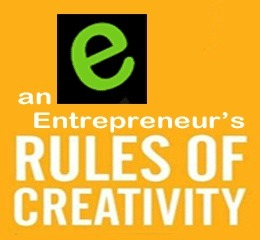 Creativity More Valuable Than Passion: An Entrepreneur's Rules of Creativity | Creative Writing | Scoop.it