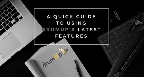 A Quick Guide to Using DrumUp's Latest Features   Ukr-Content-Curator   Scoop.it
