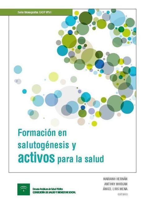 Escuela Andaluza de Salud Pública | Formación en salutogénesis y activos para la salud | Salud Publica | Scoop.it