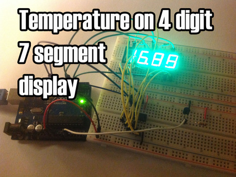 Arduino - Temperature Displayed on 4 Digit 7 segment (common anode) | Arduino, Netduino, Rasperry Pi! | Scoop.it
